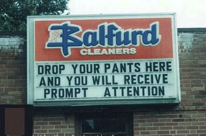 Funny sign that says Drop Your Pants Here.jpg