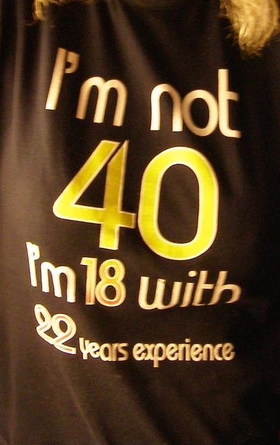 Funny I'm not 40 T-shirt.jpg